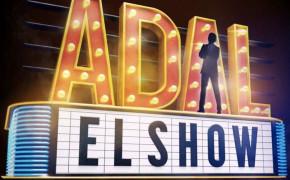 El segundo programa de Adal, El Show  prende con la música y el humor